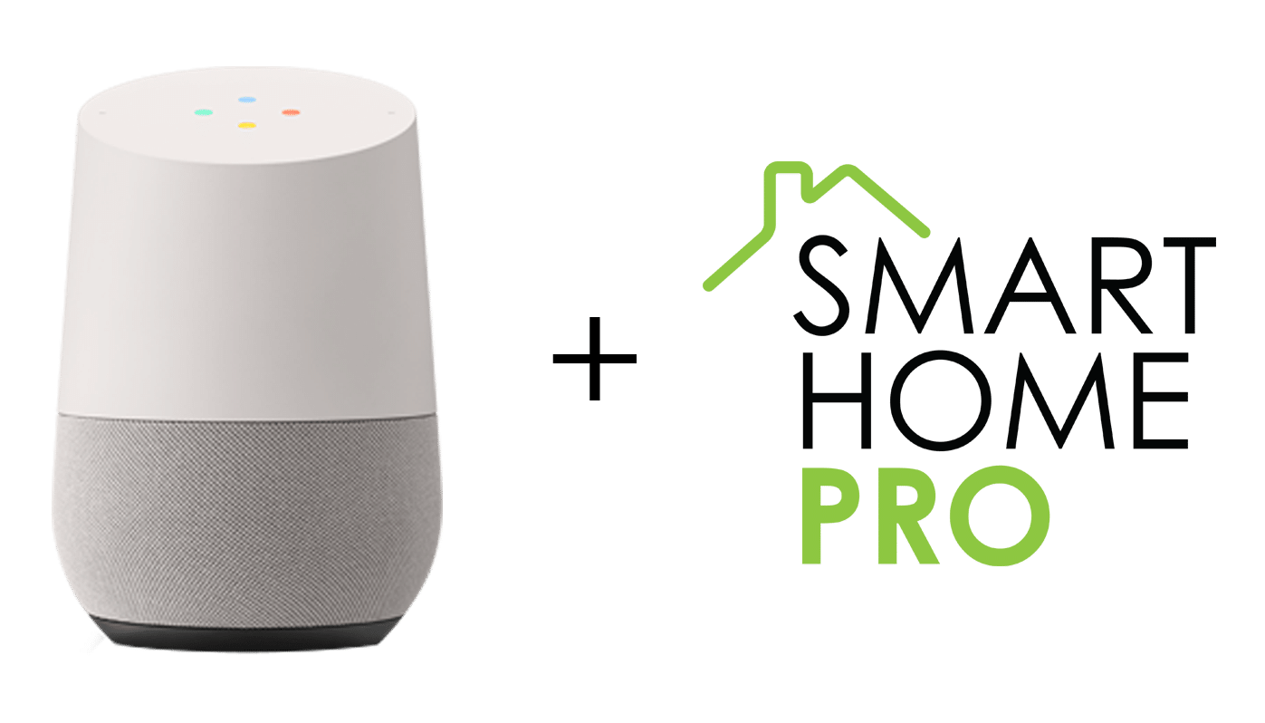 Google Home plus Smart Home Pro
